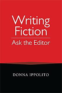 Writing Fiction: Ask the Editor by Donna Ippolito